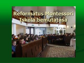 Reform tus Montessori Iskola bemutat sa