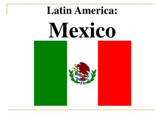 Latin America:  Mexico