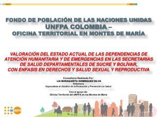 FONDO DE POBLACI N DE LAS NACIONES UNIDAS UNFPA COLOMBIA    OFICINA TERRITORIAL EN MONTES DE MAR A   VALORACI N DEL ESTA