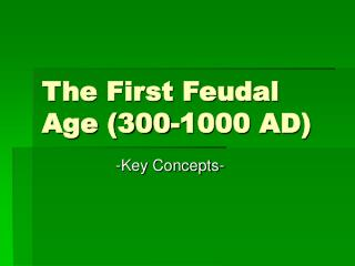 the first feudal age 300-1000 ad