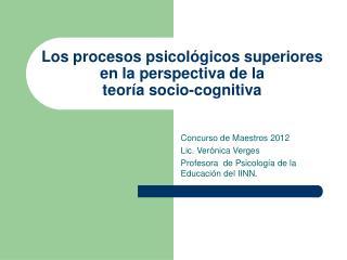 Los procesos psicol gicos superiores en la perspectiva de la  teor a socio-cognitiva