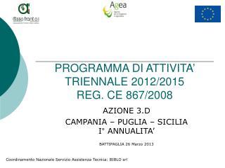 PROGRAMMA DI ATTIVITA  TRIENNALE 2012