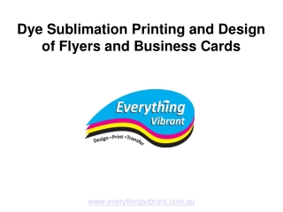 Dye sublimation printing and design of flyers and business c