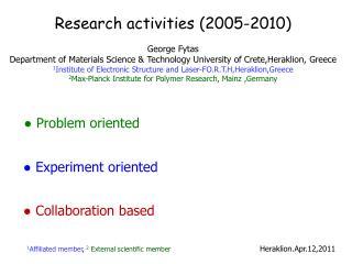 Research activities 2005-2010  George Fytas Department of Materials Science  Technology University of Crete,Heraklion, G