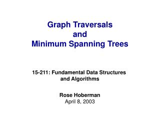 graph traversals and  minimum spanning trees