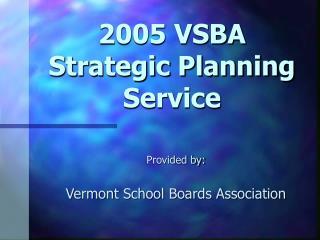 2005 VSBA Strategic Planning Service