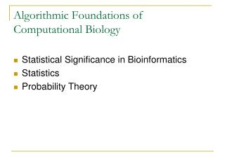 Algorithmic Foundations of Computational Biology