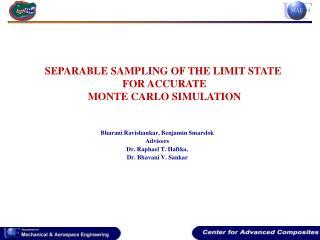 Bharani Ravishankar, Benjamin Smarslok Advisors  Dr. Raphael T. Haftka, Dr. Bhavani V. Sankar