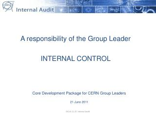 A responsibility of the Group Leader   INTERNAL CONTROL