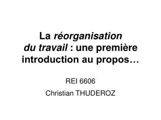 La r organisation  du travail : une premi re introduction au propos   REI 6606