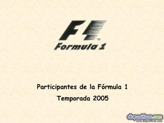 Participantes de la F rmula 1 Temporada 2005