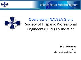 Overview of NAVSEA Grant Society of Hispanic Professional Engineers SHPE Foundation