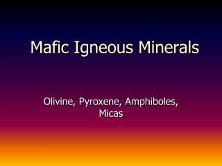 Mafic Igneous Minerals