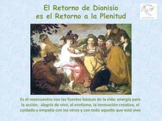 El Retorno de Dionisio es el Retorno a la Plenitud