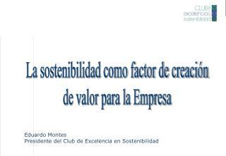 Eduardo Montes Presidente del Club de Excelencia en Sostenibilidad