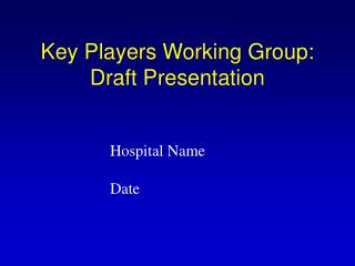 Key Players Working Group: Draft Presentation