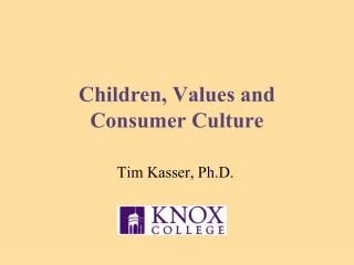 Children, Values and  Consumer Culture