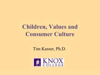 Children, Values and  Consumer Culture