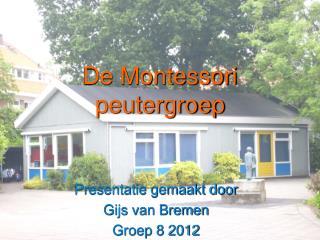 De Montessori peutergroep