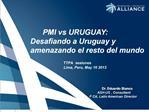 PMI vs URUGUAY:  Desafiando a Uruguay y amenazando el resto del mundo