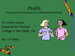 PInES Program for Interpreters in an Educational Setting