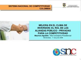 MEJORA EN EL CLIMA DE INVERSI N: EL ROL DE LAS ALIANZAS P BLICO - PRIVADAS PARA LA COMPETITIVIDAD Mauricio Agudelo