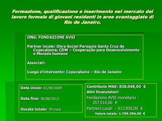 Formazione, qualificazione e inserimento nel mercato del lavoro formale di giovani residenti in aree svantaggiate di Rio