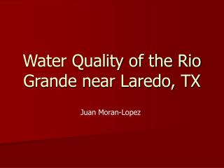 Water Quality of the Rio Grande near Laredo, TX
