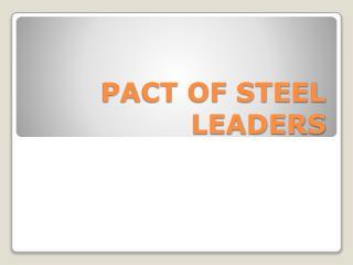 PACT OF STEEL LEADERS