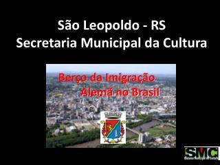 S o Leopoldo - RS Secretaria Municipal da Cultura