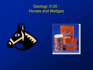 Geology 3120 -  Horses and Wedges