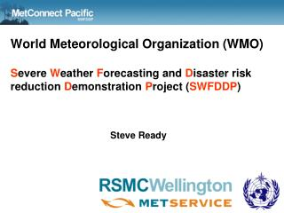 World Meteorological Organization WMO  Severe Weather Forecasting and Disaster risk reduction Demonstration Project SWFD
