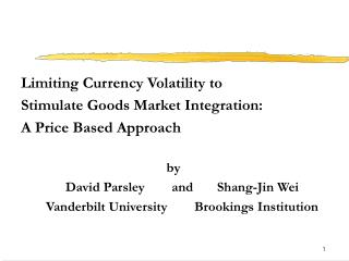 Limiting Currency Volatility to Stimulate Goods Market Integration:  A Price Based Approach  by David Parsley        and