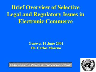 Brief Overview of Selective Legal and Regulatory Issues in Electronic Commerce
