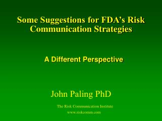 Some Suggestions for FDA s Risk  Communication Strategies