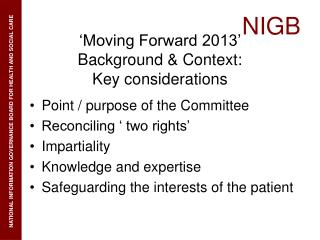 Moving Forward 2013   Background  Context:  Key considerations