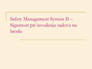 Safety Management System II   Sigurnost pri izvodenju radova na brodu