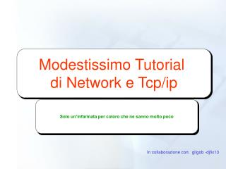 Modestissimo Tutorial  di Network e Tcp