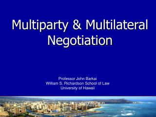 Multiparty  Multilateral Negotiation