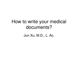 how to write your medical documents
