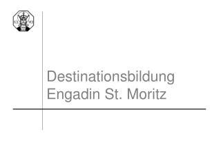 Destinationsbildung Engadin St. Moritz