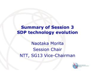 Summary of Session 3 SDP technology evolution