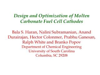 Design and Optimization of Molten Carbonate Fuel Cell Cathodes  Bala S. Haran, Nalini Subramanian, Anand Durairajan, Hec