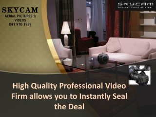 High Quality Professional Video Firm allows you to Instantly