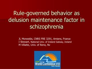 Rule-governed behavior as delusion maintenance factor in schizophrenia