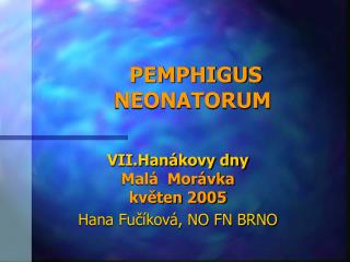 PEMPHIGUS NEONATORUM