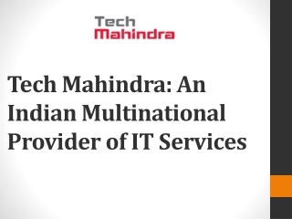 Tech Mahindra An Indian Multinational Provider of IT Service