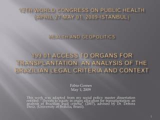12th World Congress on Public Health  April 27-May 01, 2009-Istanbul    Health and Geopolitics    199.01 Access to organ