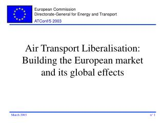 Air Transport Liberalisation: Building the European market and its global effects