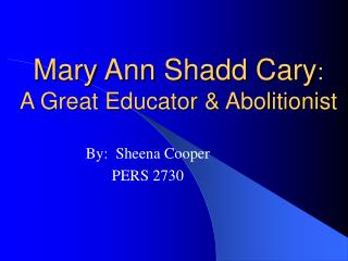 Mary Ann Shadd Cary: A Great Educator  Abolitionist